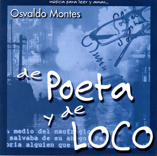 De Poeta Y De Loco Osvaldo Montes